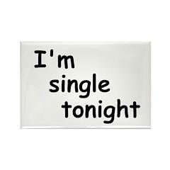 I'm single tonight Rectangle Magnet