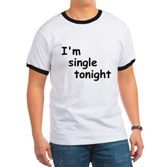 I'm single tonight T