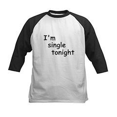I'm single tonight Kids Baseball Jersey