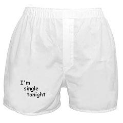 I'm single tonight Boxer Shorts
