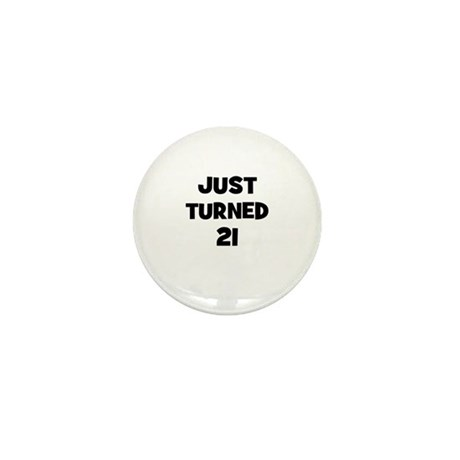 Just Turned 21 Mini Button