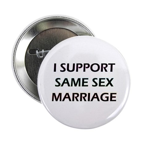 I Support Same Sex Marriage Button