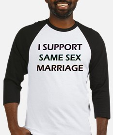 I Support Same Sex Marriage Baseball Jersey