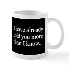 I've Already Told You More Th Mug