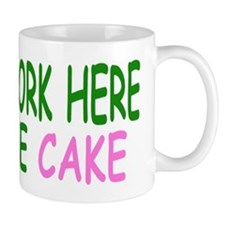 """Office mug """"I only work here for the cake"""""""