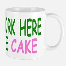 "Office mug ""I only work here for the cake"""