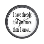 I've Already Told You More Th Wall Clock
