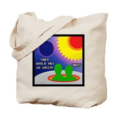 THEY WOULD NOT GO GRN Tote Bag