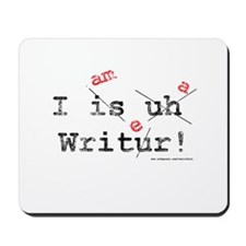 I am a writer Mousepad