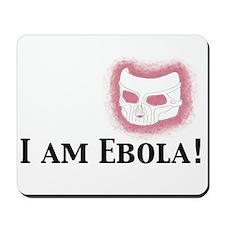 I am Ebola Mousepad