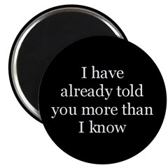 """I've Already Told You More Th 2.25"""" Magnet (10 pac"""