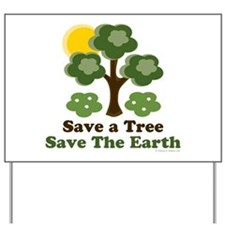 Save A Tree Save the Earth Yard Sign