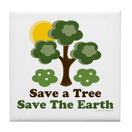 Save A Tree Save the Earth Tile Coaster