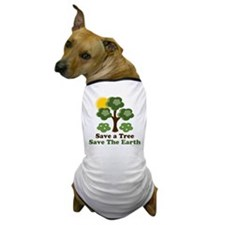 Save A Tree Save the Earth Dog T-Shirt