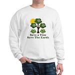 Save A Tree Save the Earth Sweatshirt