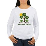 Save A Tree Save the Earth Women's Long Sleeve Tee