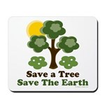 Save A Tree Save the Earth Mousepad