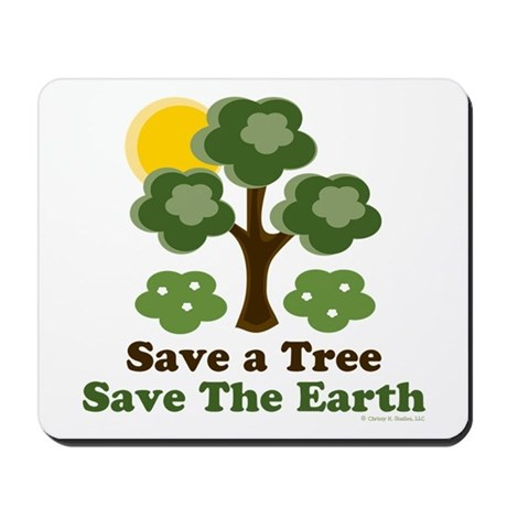 Save A Tree Save the Earth Mousepad