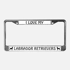 I Love My Labrador Retrievers (blk) License Frame