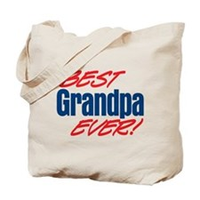 Best Grandpa Ever! Tote Bag
