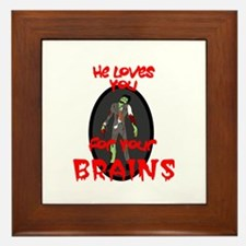 Loves You For Your Brains Framed Tile