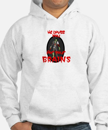 Loves You For Your Brains Hoodie
