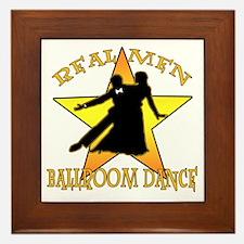 Real Men Ballroom Dance Framed Tile