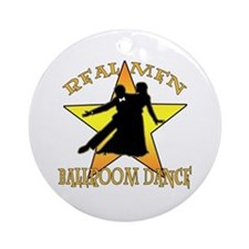 Real Men Ballroom Dance Ornament (Round)