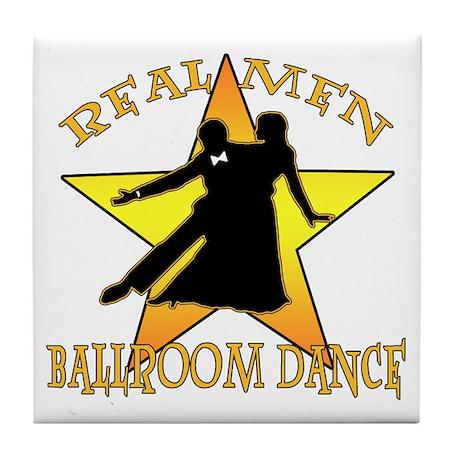 Real Men Ballroom Dance Tile Coaster