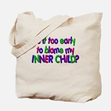 Too early to blame my inner c Tote Bag