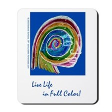 Live life in full color Mousepad