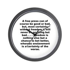 A free press can of course be good or bad... Wall Clock
