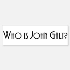 Who is John Galt? Atlas Shrug Bumper Bumper Bumper Sticker