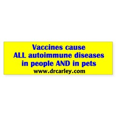 Vaccines cause...in people AND in pets (10 pk)