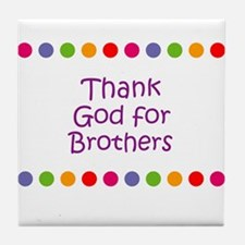 Thank God for Brothers Tile Coaster