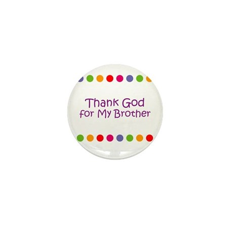 Thank God for My Brother Mini Button