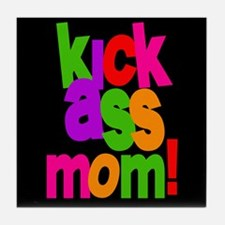 Kick Ass Mom Tile Coaster