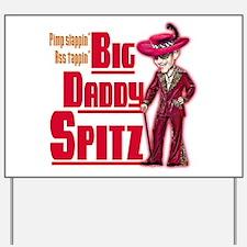 Big Daddy Spitz! Yard Sign
