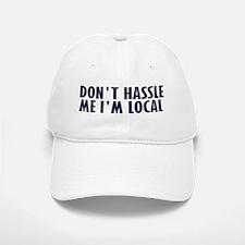 Don't Hassle Me! Baseball Baseball Cap