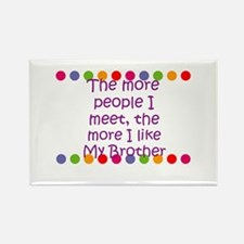The more people I meet, the m Rectangle Magnet