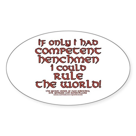 Funny Henchman Joke Oval Sticker
