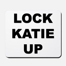 I don't want to free katie Mousepad