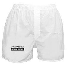 GODDAMNED NIGHT SHIFT Boxer Shorts