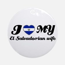 I love my El Salvadorian Wife Ornament (Round)