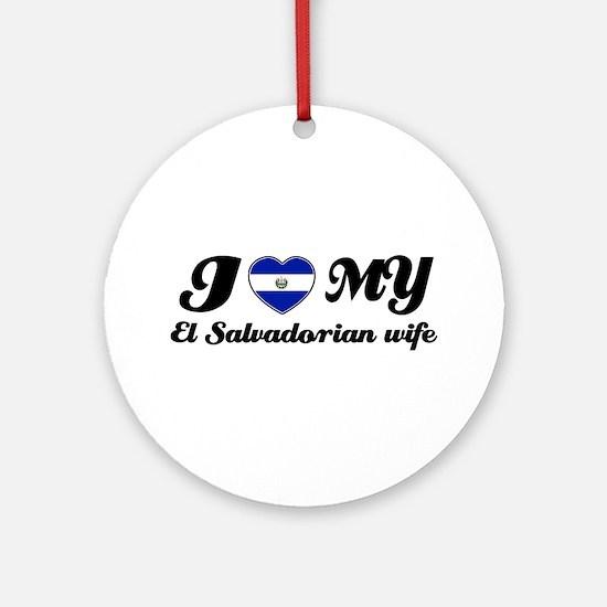 I love my El Salvadorian Wife Ornament (Round)