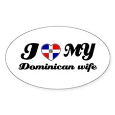 I love my Dominican Wife Oval Decal