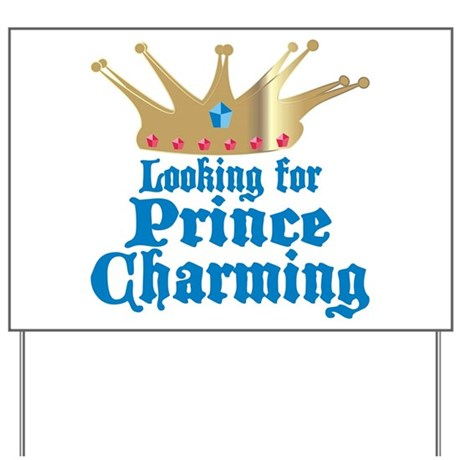 Looking For Prince Charming Yard Sign