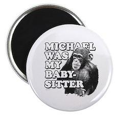 Michael was my babysitter ~ Magnet