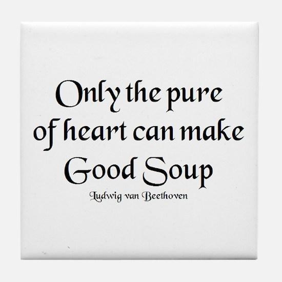 pure make soup Tile Coaster