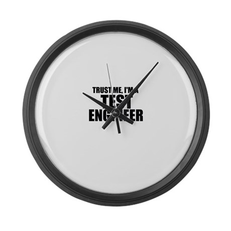 Trust Me, I'm A Test Engineer Large Wall Clock
